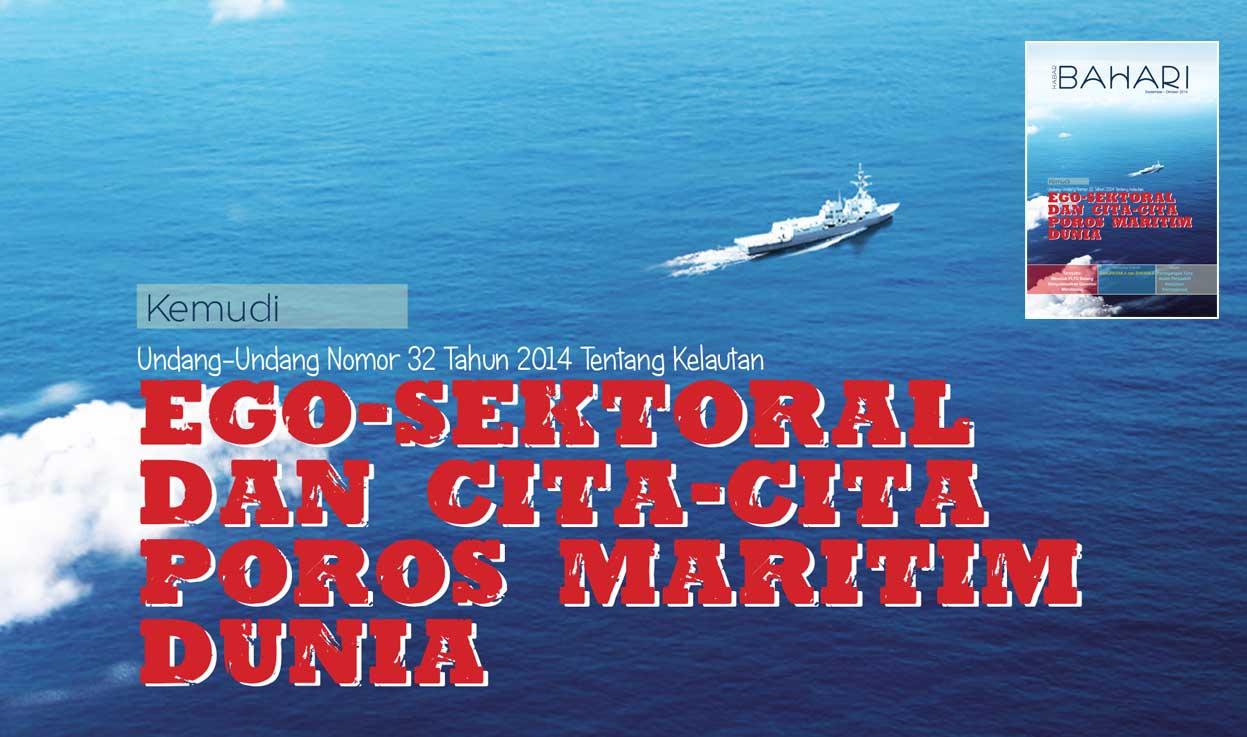 Kabar Bahari: Ego Sektoral dan Cita-cita Poros Maritim Dunia